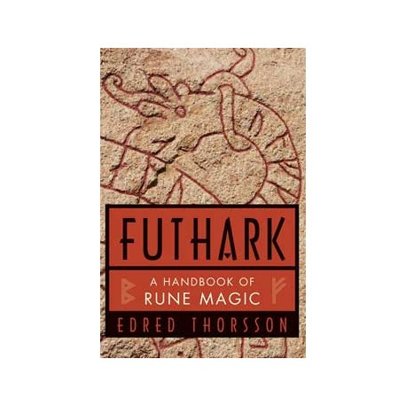 Futhark: A Handbook of Rune Magic 9780877285489