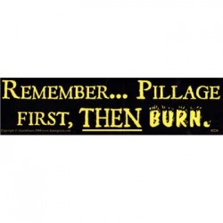Remember Pillage Then Burn Bumper Sticker