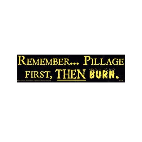 Pillage Then Burn Bumper Sticker