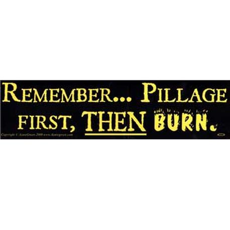 Pillage Then Burn Bumper Sticker